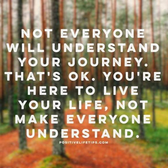 not everyone will understand your journey.jpg